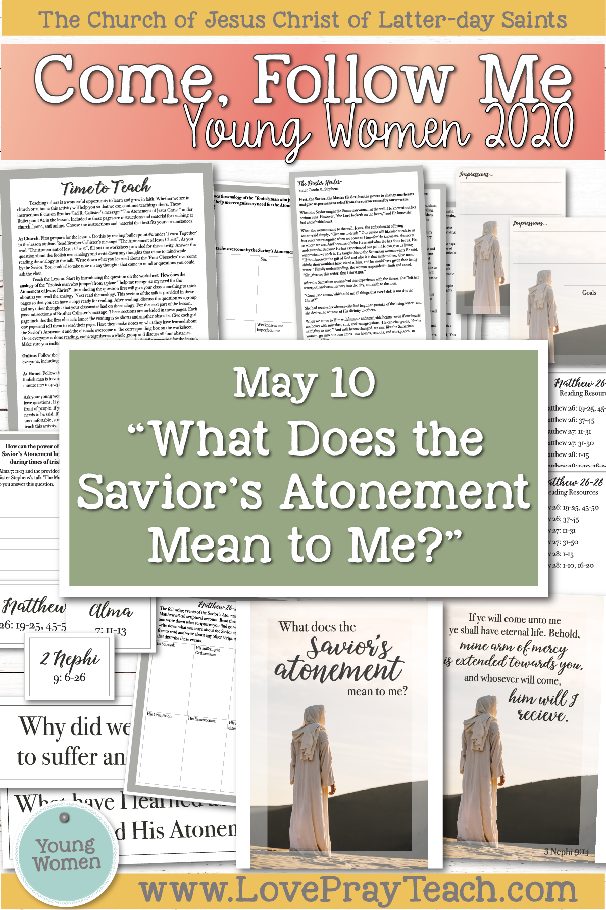 "Come, Follow Me for Young Women 2020 Book of Mormon May 10 ""What Does the Savior's Atonement Mean to Me?"" Mosiah 11–17 Printable Lesson Packet www.LovePrayTeach.com"