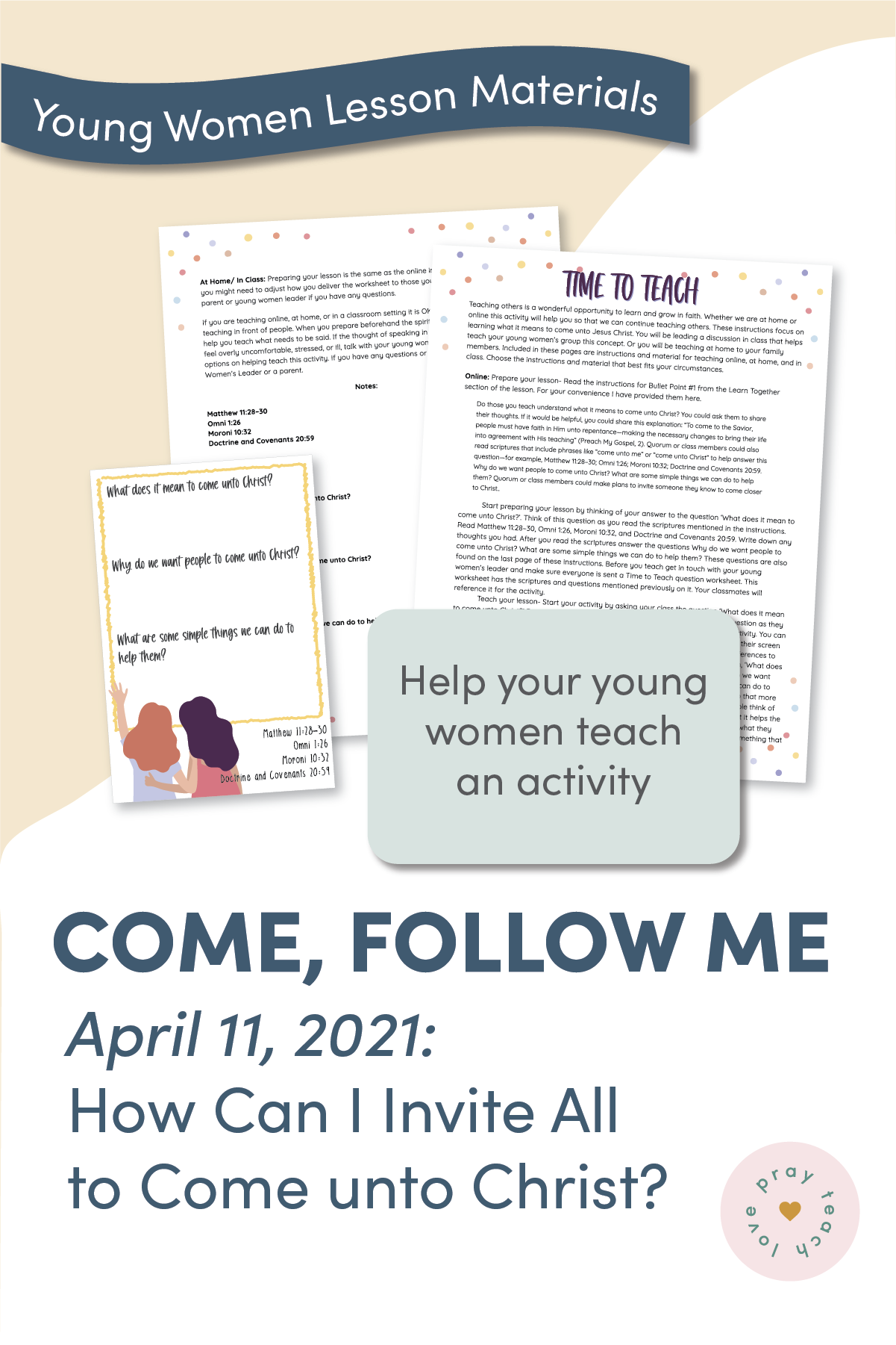 """Young Women Doctrinal Topic April 11: """"How Can I Invite All to Come unto Christ?"""" Doctrine and Covenants 30-36"""