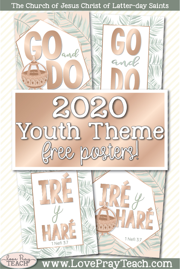 "FREE!! 2020 Youth Theme ""Go and Do"" 2 Nephi 3:7  Printable Posters in English and Espanol www.LovePrayTeach.com"