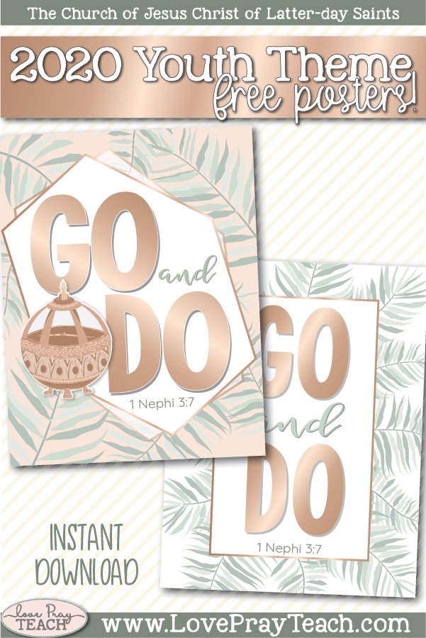 "2020 Youth Theme: ""Go and Do"" 2 Nephi 3:7 FREE Posters in English and Español www.LovePrayTeach.com"